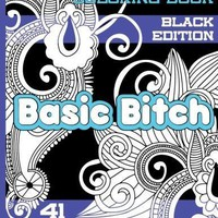 Basic Beeyotch Adult Swear Word Coloring Book