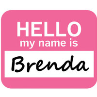 Brenda Hello My Name Is Mouse Pad