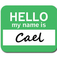 Cael Hello My Name Is Mouse Pad