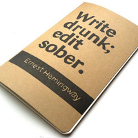 JOURNAL with Ernest Hemingway Quote Cover Art Write Drunk Edit Sober