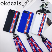 Fashion High quality soft Case For iphone 7 plus Champion brand Pattern Letters lanyard Case For iPhone 6 6S 8 8 plus Back Cover