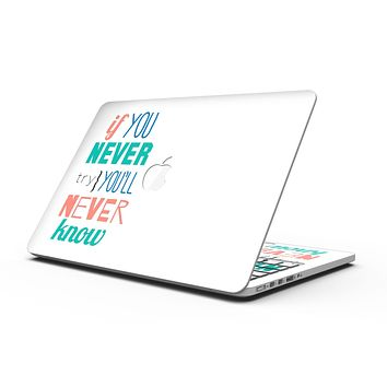 If You Never Try You Never Know - MacBook Pro with Retina Display Full-Coverage Skin Kit