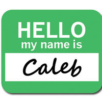 Caleb Hello My Name Is Mouse Pad