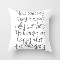 You are my Sunshine Throw Pillow by PrintableWisdom
