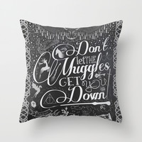 Don't let the Muggles get you down Throw Pillow by Katy Souders