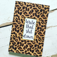 2016/2017 Weekly Planner- Leopard Write That Shit Down