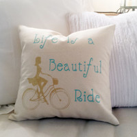 Canvas Pillow Cover 16 x 16 - Life Is A Beautiful Ride - Shabby Chic Pillow, Rustic Pillow, French Country Pillow, 16 x 16 Pillow Cover