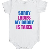 Sorry Ladies My Daddy Is Taken - Baby Onsie-White Baby Onesuit 00