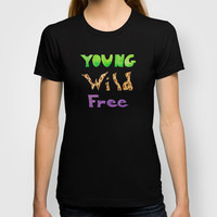 Young ~ Wild ~ Free T-shirt by Catherine Holcombe