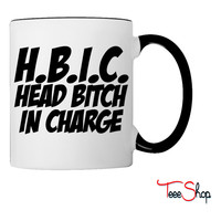 HBIC Head Bitch In Charge Coffee & Tea Mug