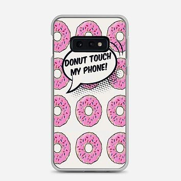 Donut Touch My Phone Samsung Galaxy S10e Case